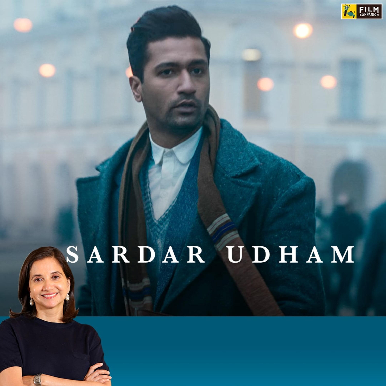 Sardar Udham | Bollywood Movie Review by Anupama Chopra | Vicky Kaushal | Film Companion