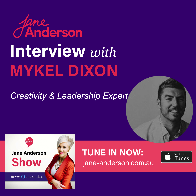 Episode 23 - Interview with Creativity & Leadership Expert Mykel Dixon