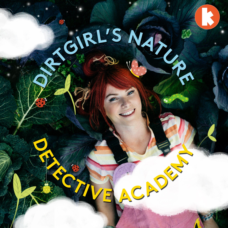Dirtgirl's Nature Detective Academy
