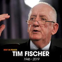 Rest In Peace Tim Fischer