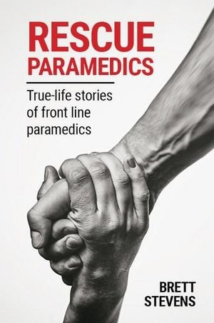 Brett Stevens Author of Rescue Paramedics