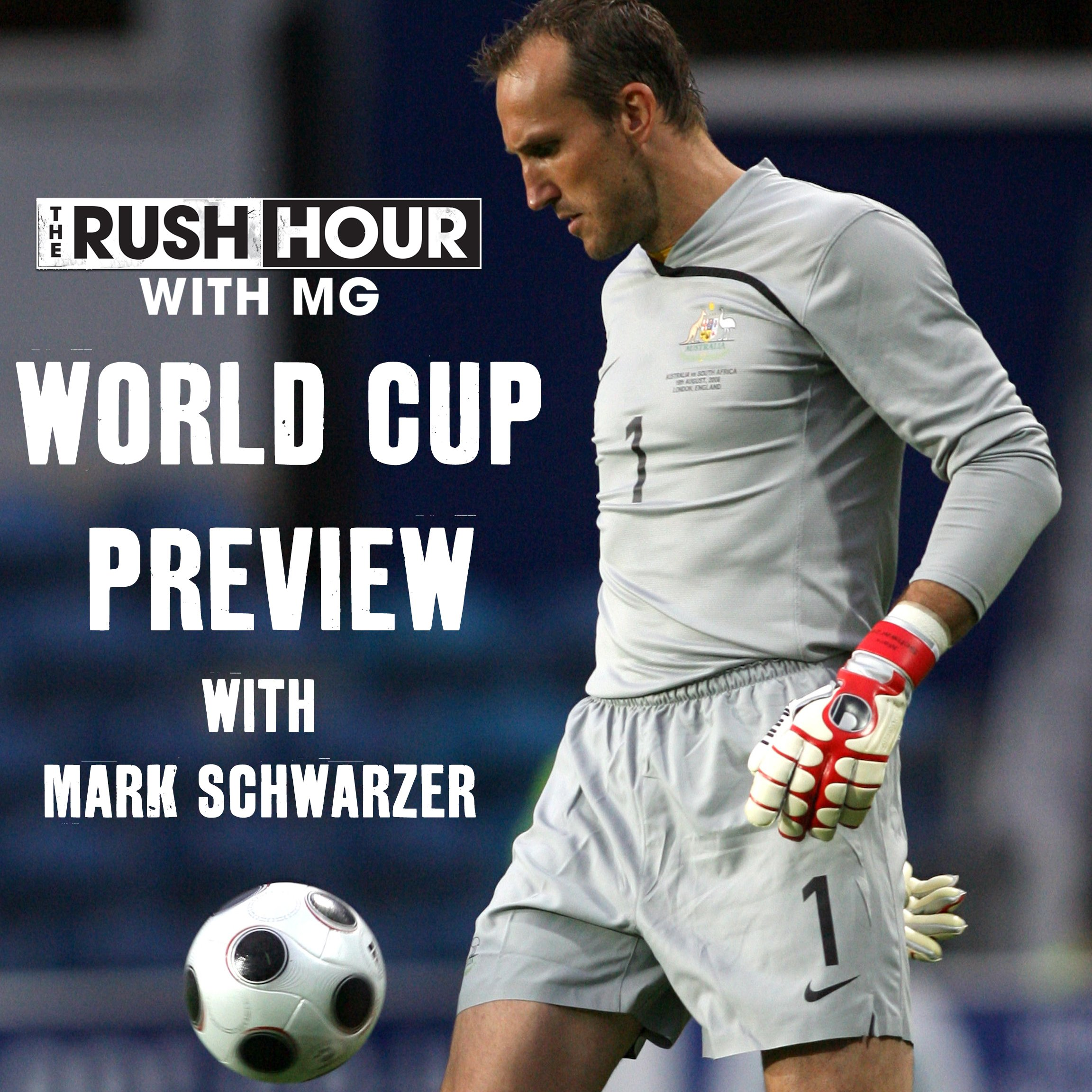 Special World Cup Preview w/ Mark Schwarzer