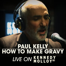 Paul Kelly - How To Make Gravy (Acoustic) (Live On Kennedy Molloy!)