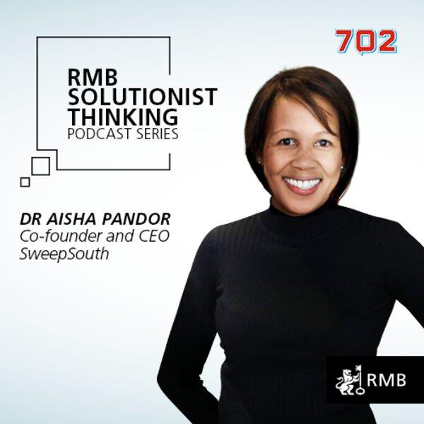 RMB Solutionist Thinking - Dr Aisha Pandor