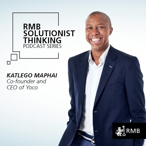 RMB Solutionist Thinking - Katlego Maphai