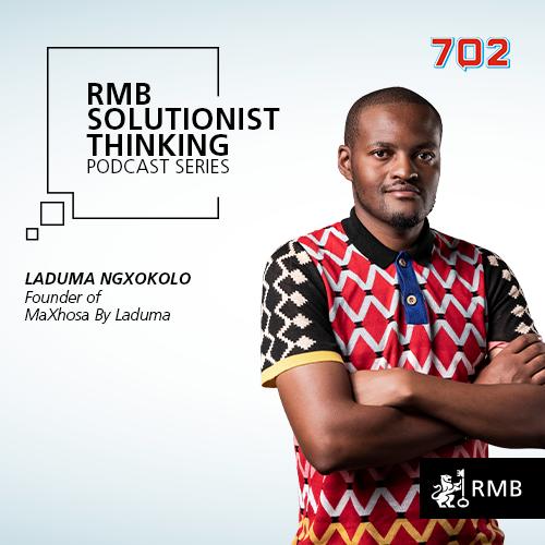 RMB Solutionist Thinking - Laduma Ngxokolo
