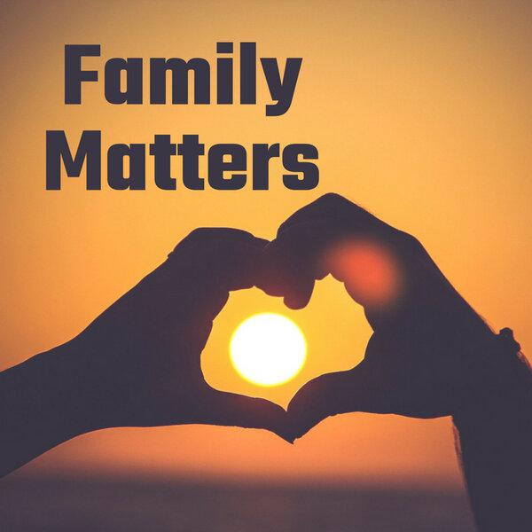 FAMILY MATTERS: REPAIRING RUPTURED RELATIONSHIPS