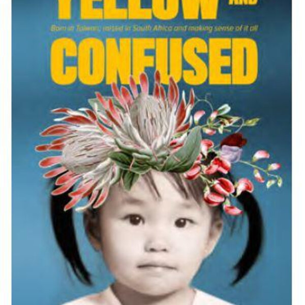 Ming-cheau Lin on Sinophobia, her book Yellow and confused and not being able to leave SA Confirmed