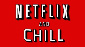 Netflix & Chill the streaming club