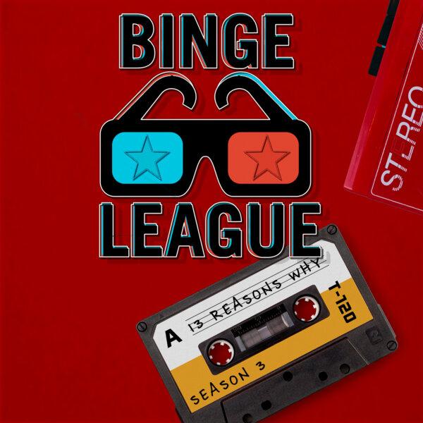 Anticipation for 13 Reasons Why Season 3 #BingeLeague