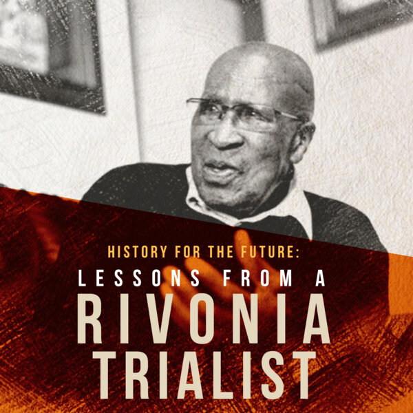 Rivonia Trialist, Andrew Mlangeni – a cadre in the centre of a revolution