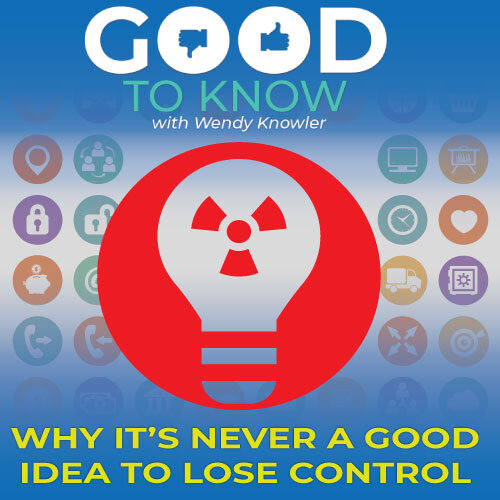 Good to know why it's never a good idea to lose control