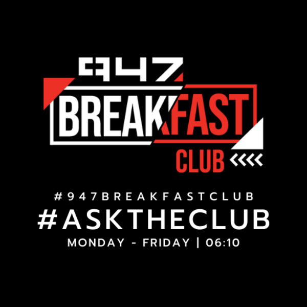 #AskTheClub 07 April 2020 - Who In The #947BreakfastClub Is Always Late?