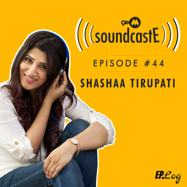 Ep.44: 9XM SoundcastE - Shashaa Tirupati