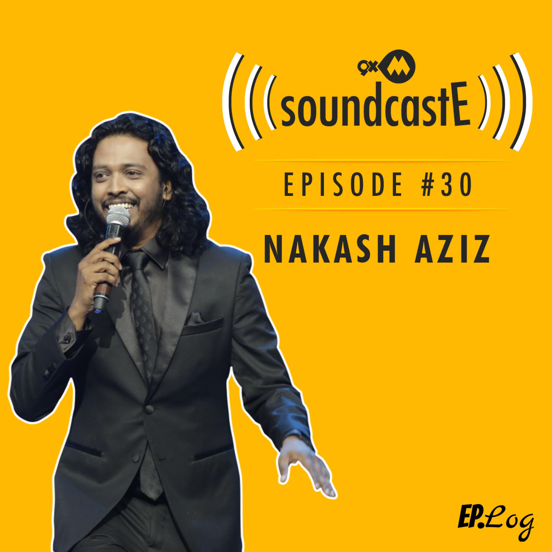Ep. 30: 9XM SoundcastE Nakash Aziz