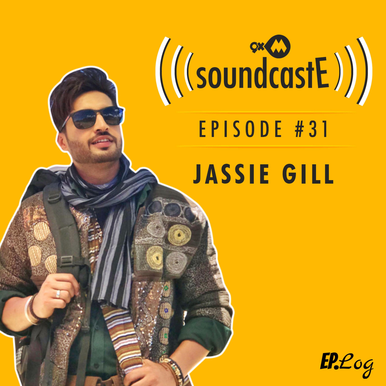 Ep. 31: 9XM SoundcastE Jassie Gill