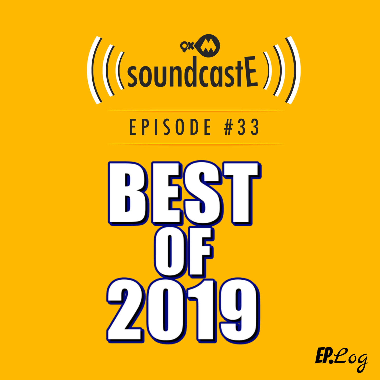 Ep. 33: 9XM SoundcastE Best of 2019