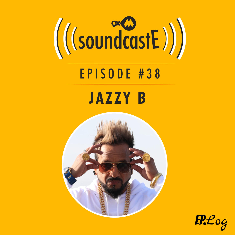 Ep. 38: 9XM SoundcastE - Jazzy B