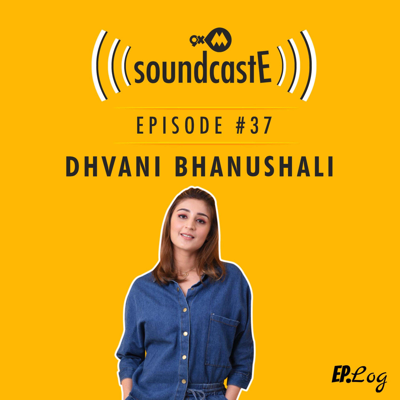 Ep. 37: 9XM SoundcastE - Dhvani Bhanushali
