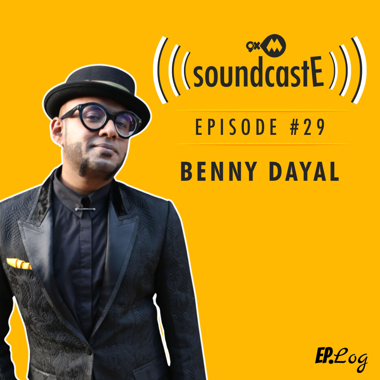 Ep. 29: 9XM SoundcastE Benny Dayal
