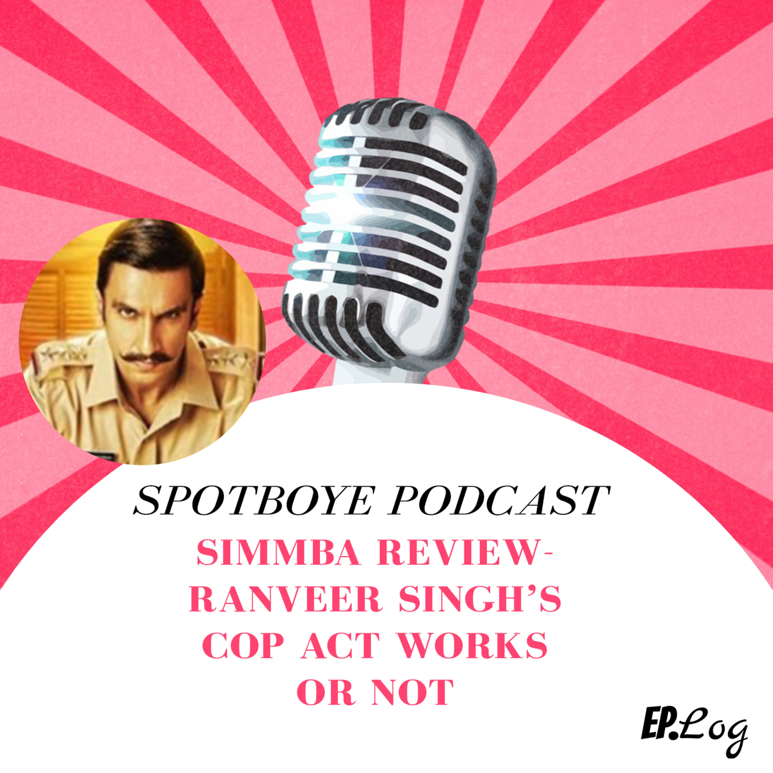 Ep. 25: Simmba Review   Ranveer Singh's Cop Act Works Or Not
