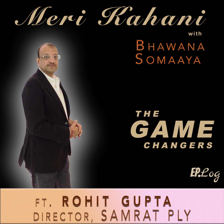 #TheGameChangers E7 Ft. Rohit Gupta, Director - Samrat Ply