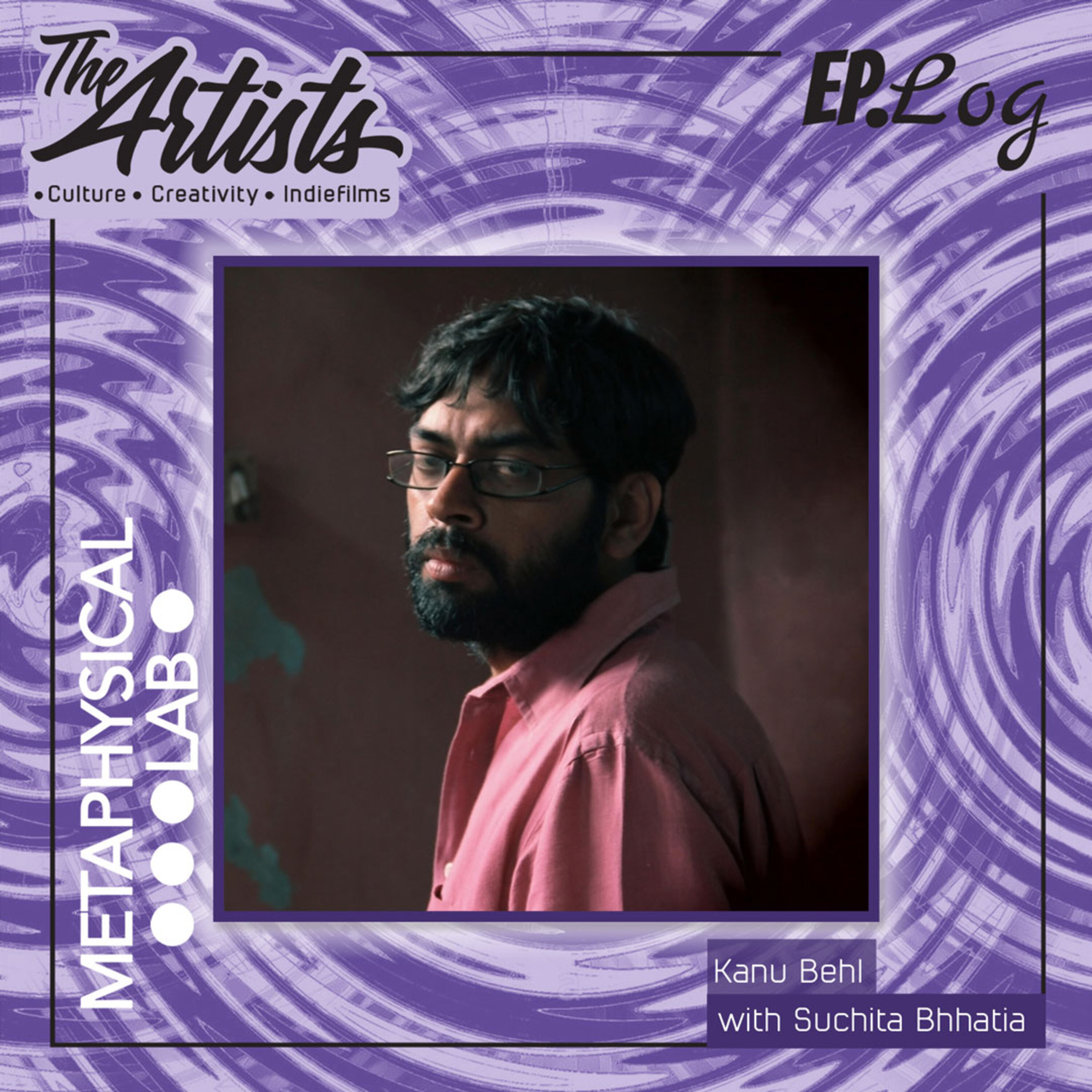 EP 45: ON MAKING TITLI AND MORE. FEAT: KANU BEHL