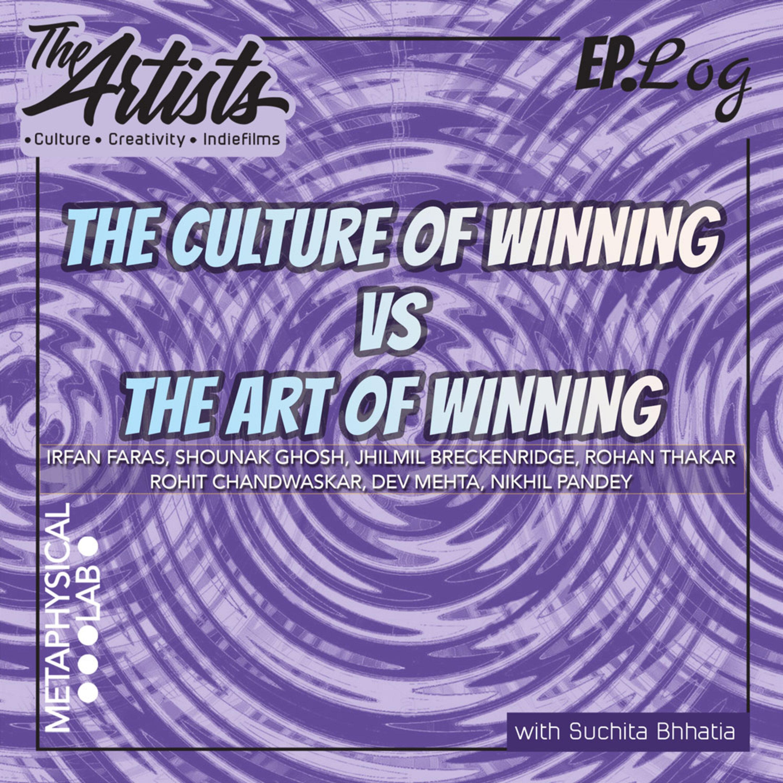EP 43: THE CULTURE OF WINNING VS THE ART OF WINNING
