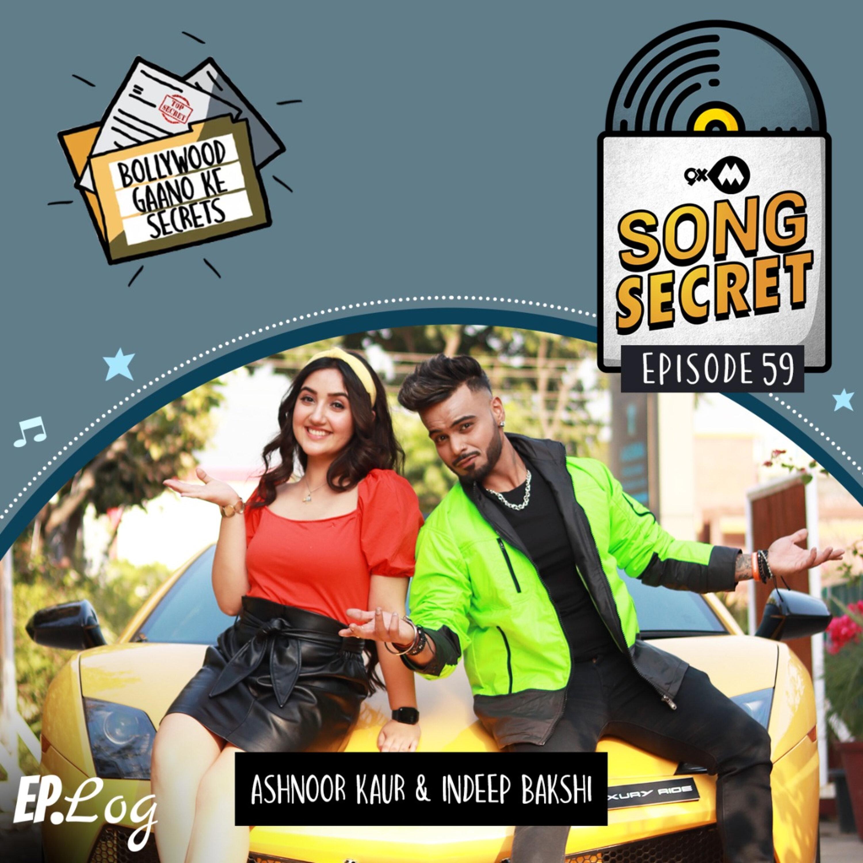 Ep 59: 9XM Song Secret ft. Ashnoor Kaur and Indeep Bakshi