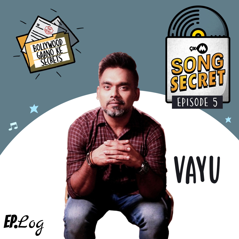 Ep 5: 9XM Song Secret ft. Vayu