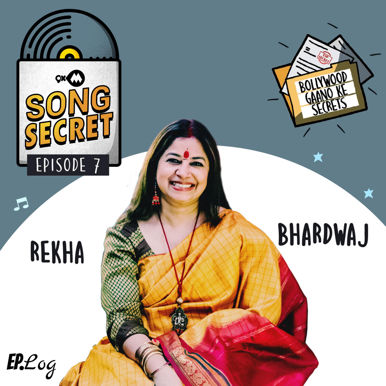 Ep 7: 9XM Song Secret ft. Rekha Bhardwaj