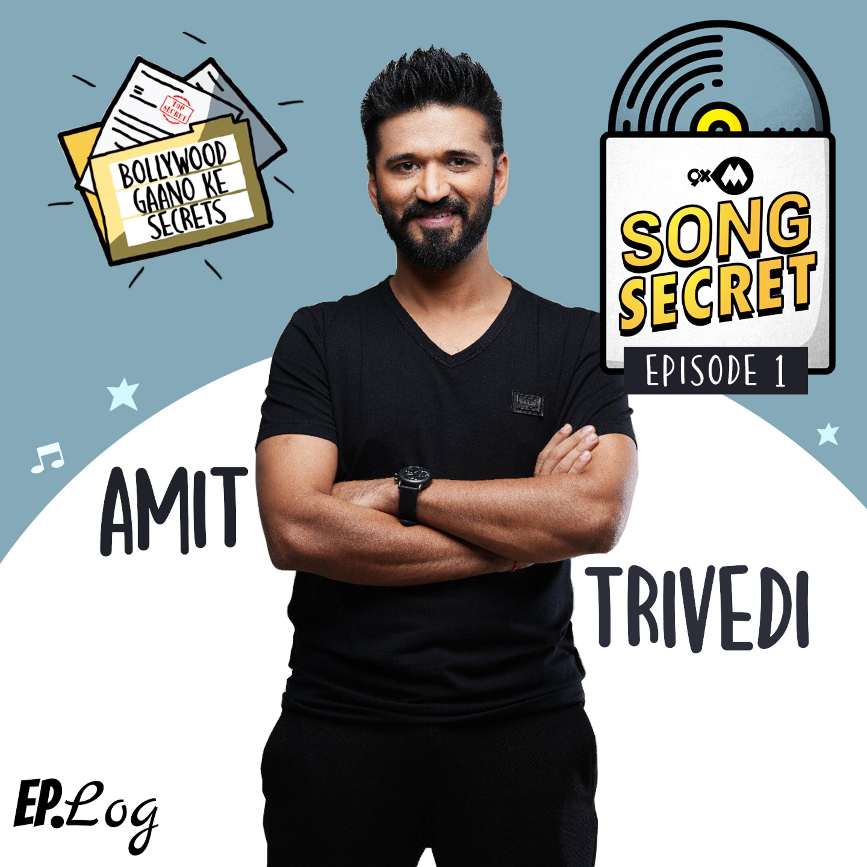 Ep 1: 9XM Song Secret ft. Amit Trivedi