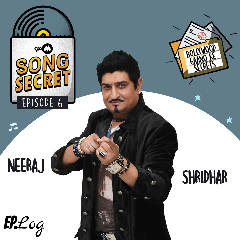 Ep 6: 9XM Song Secret ft. Neeraj Shridhar