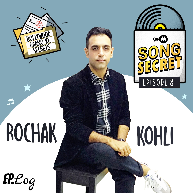 Ep 8: 9XM Song Secret ft. Rochak Kohli