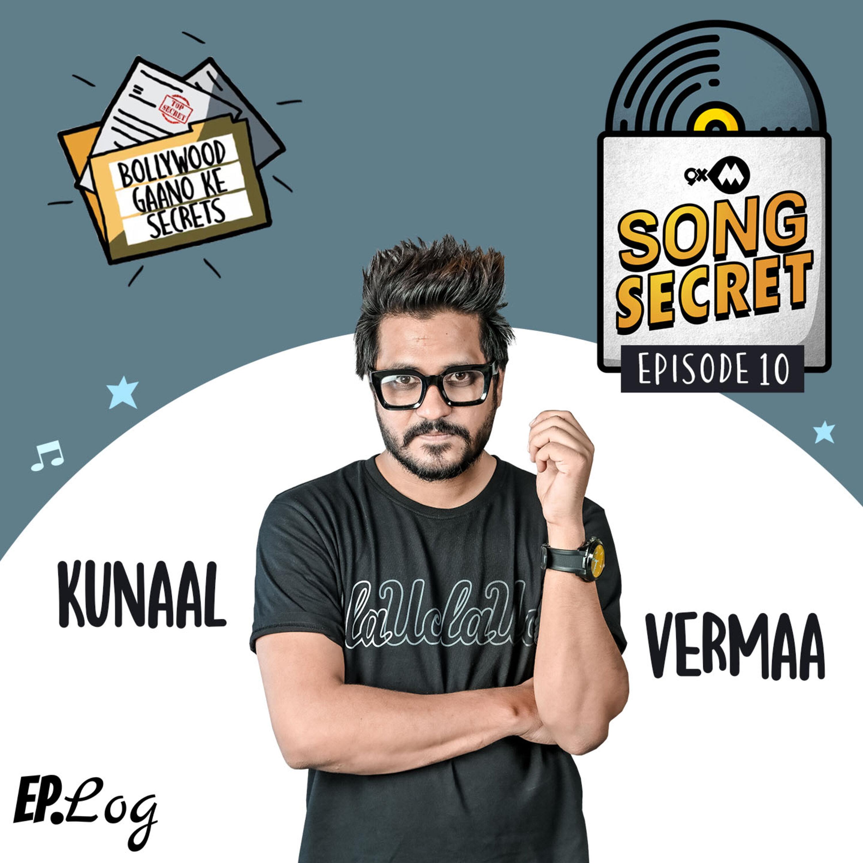 Ep 10: 9XM Song Secret ft. Kunaal Vermaa