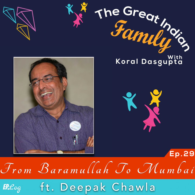 Ep.29 From Baramullah to Mumbai ft. Deepak Chawla, Author
