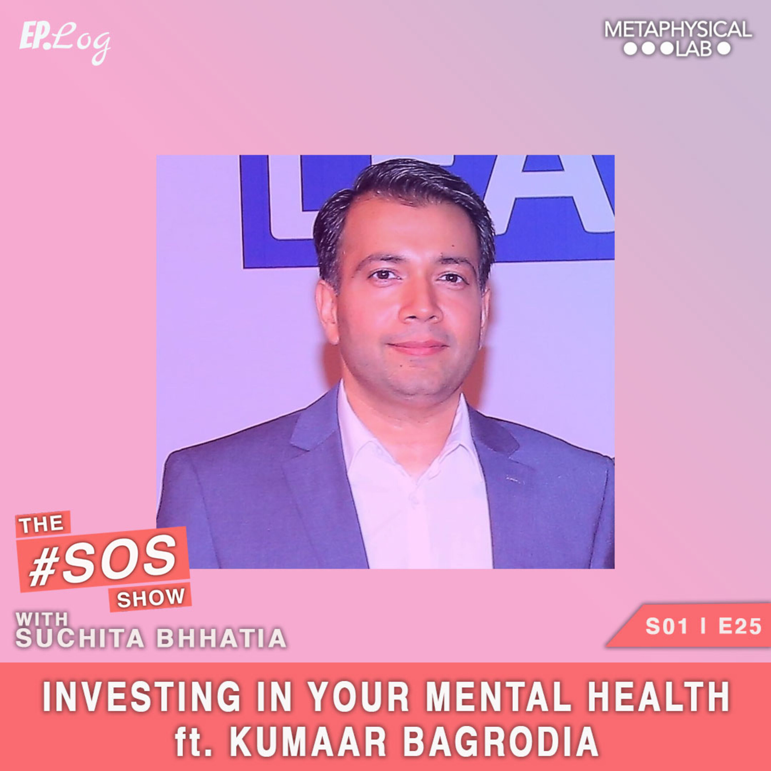 Ep.25 Investing In Your Mental Health ft. Kumaar Bagrodia, Founder- Neuroleap