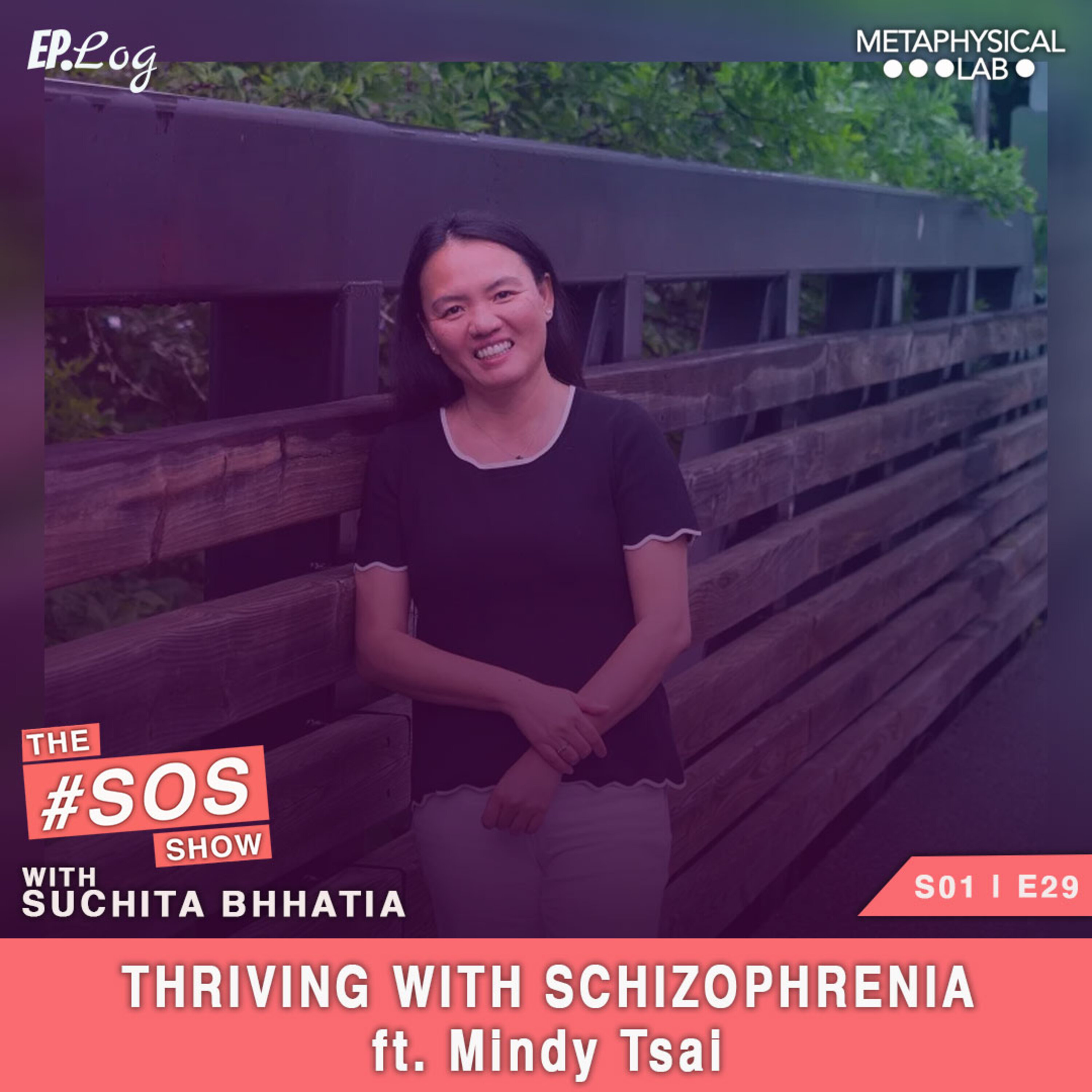 Ep.29 Thriving with Schizophrenia ft. Mindy Tsai-Digital Health Evangelist and Author