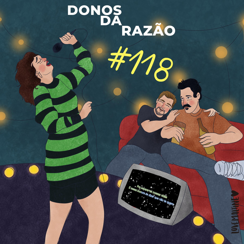 #118 - Rolou karaokê em casa e amizade com Leo DiCaprio