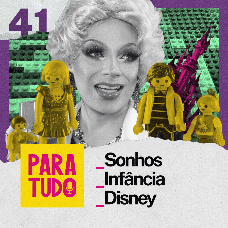 #41 Disney, Brinquedos e Casa Própria