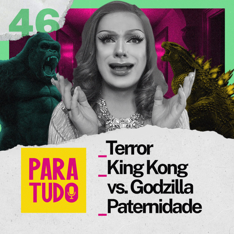 #46 Filmes de Terror e Trash, Expectativas e Paternidade