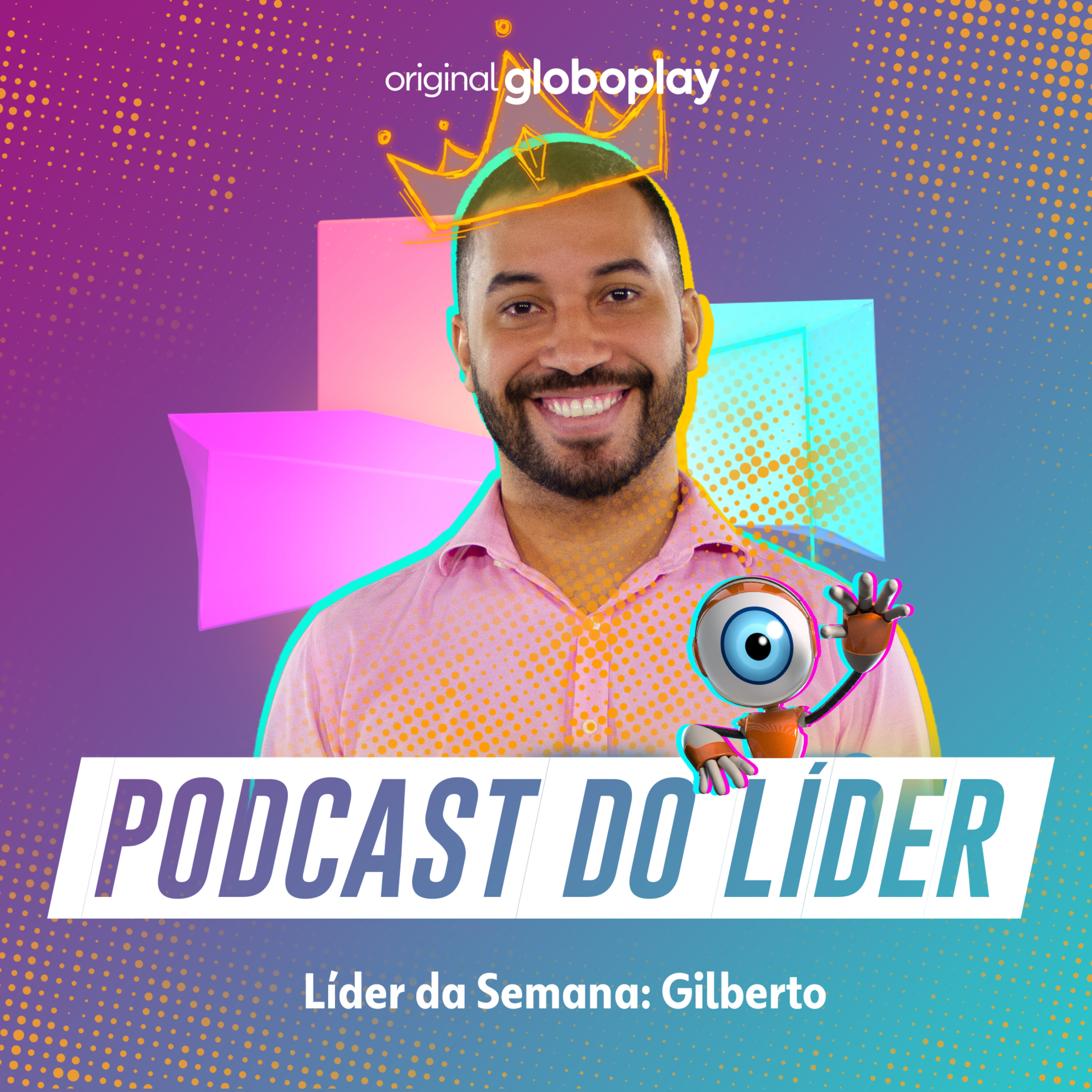 BBB Tá On: o Podcast do Líder Gilberto