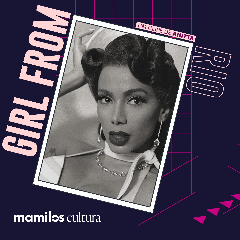 """Mamilos Cultura 28: Clipe """"Girl From Rio"""" - Anitta e o Rio exportação"""