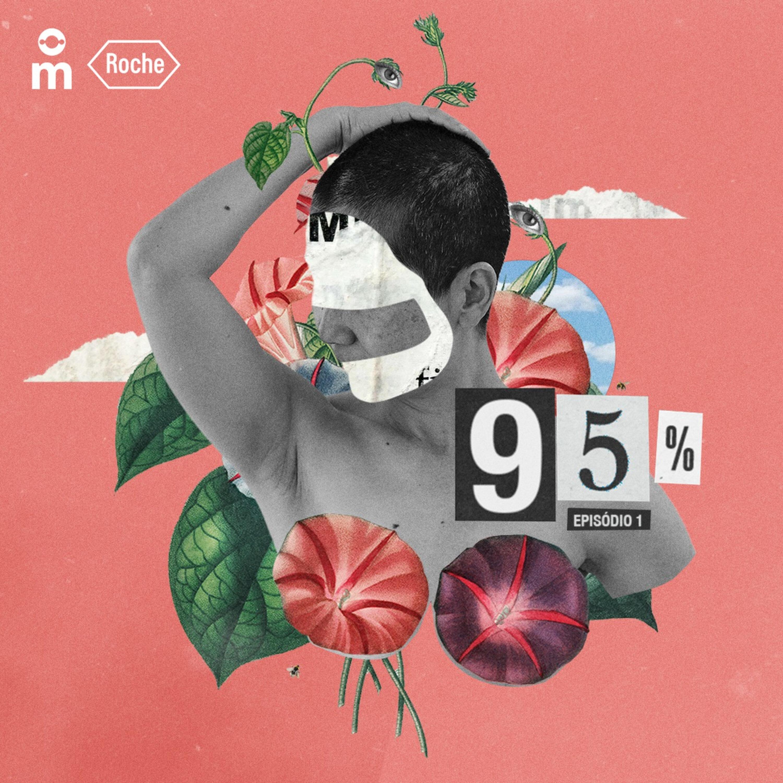 95% - Episódio 1