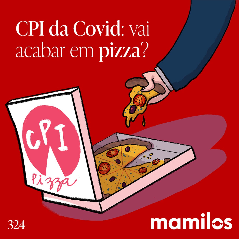CPI da Covid: vai acabar em pizza?