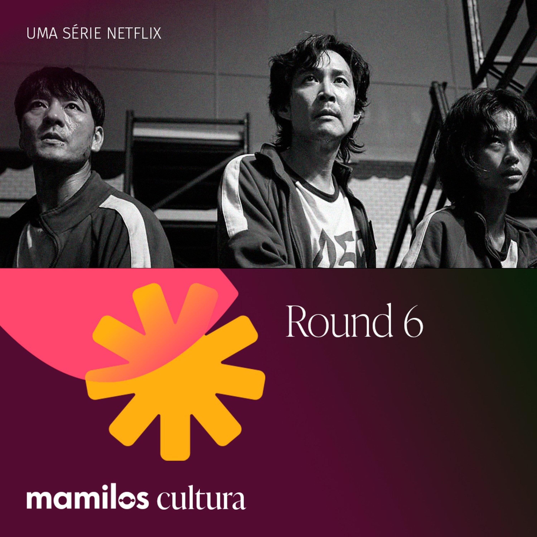 """Mamilos Cultura 45: Série """"Round 6"""" - Jogos perversos"""