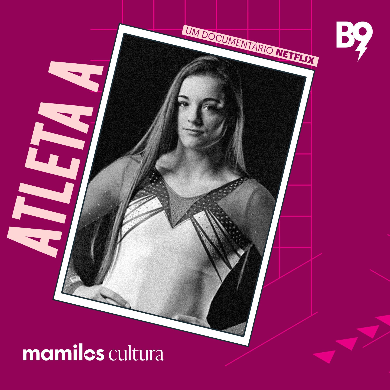 """Mamilos Cultura 37: Documentário """"Atleta A"""" - Vencer além do pódio"""