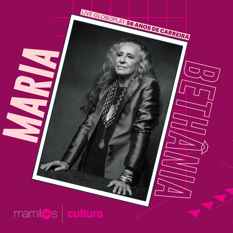 Mamilos Cultura 17: Live de Maria Bethânia - Vacina, respeito, verdade e misericórdia