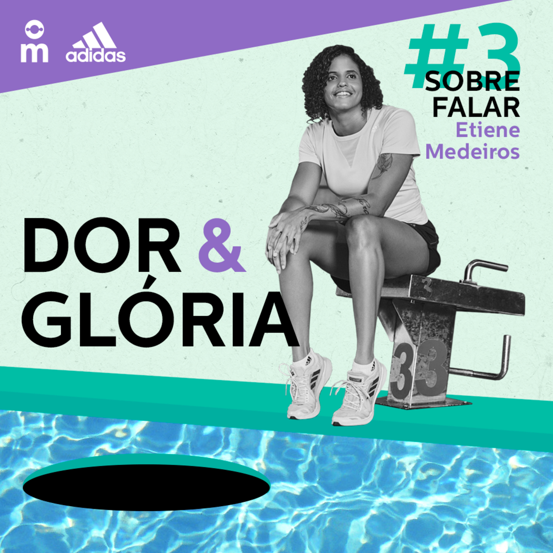 Dor & Glória - Ep. 3: Sobre Falar, com Etiene Medeiros