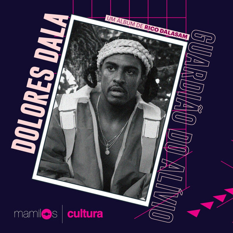 "Mamilos Cultura 22: álbum ""Dolores Dala"" - Afeto e Negritude"